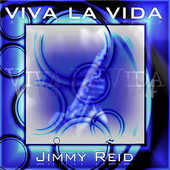 Jimmy Reid, Song Single titled, Viva La Vida (Coldplay)