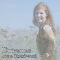 Josie Charlwood, Cd entitled, Dreams