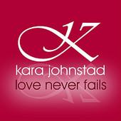 Kara Johnstad, Song titled, Love Never Fails