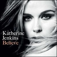 Katherine Jenkins, CD titled, Believe (Deluxe Version)