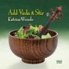 Katrina Wreede, CD titled, Add Viola and Stir