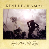 Kent Heckaman, CD titled, Songs From Those Days