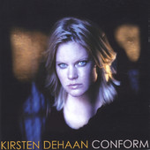 Kirsten DeHaan, CD titled, Conform