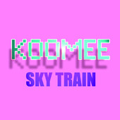 Koomee, Song titled, Sky Train