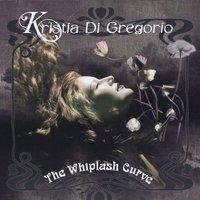 Kristia Di Gregoria, CD titled, The Whiplash Curve