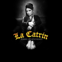 La Catrin, CD entitled, Humans Are My Keyboards