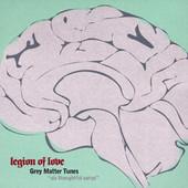 Legion Of Love, CD titled, Gray Matter Tunes