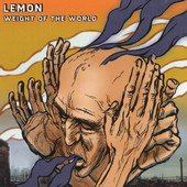 Lemon, CD titled, Weight Of The World