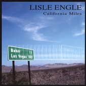 Lisle Engle, CD titled, California Miles
