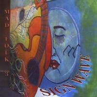 Mad Folk 3, CD titled, Sign Wave