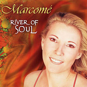 Marcome, CD titled, River of Soul