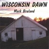 Mark Bruland, CD titled, Wisconsin Dawn