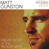 Matt Gunston, CD titled, Friday Night Of The Broken Man