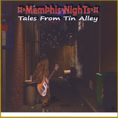 Memphis Nights, CD titled, Tales From Tin Alley