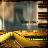 Michael Logozar, CD titled, Coming Into View