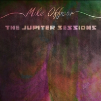 Mike Officer, CD titled, The Jupiter Sessions