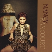 Nancy Rancourt, CD titled, Skin and Bones
