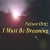 Nelson Ortiz, CD titled, I Must Be Dreaming