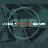 Orquesta Electronica Berretin, CD titled, Electro Tango Vol. 1