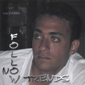Paul Hanna, CD titled, Follow No Trends