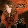 Rachel Williams, CD titled, Some Things Make Her Cry
