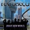 Retromeca, CD titled, Brave New World
