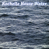 Rochelle House, CD titled, Water