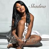 Shadina, CD titled, Born 4 This