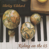 Shirely Eikhard, CD titled, Riding On The 65