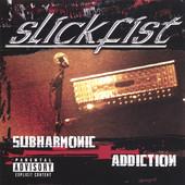 Slickfist, CD titled, Subharmonic Addiction
