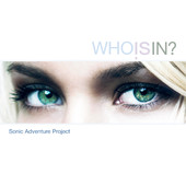 Sonic Adventure Project, CD titled, Who Is In?