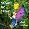 Speak No Speak, CD titled, Make Believe