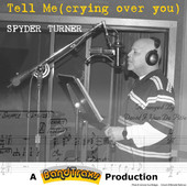 Spyder Turner, CD titled, Tell Me (crying over you)