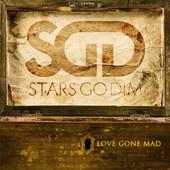 Stars Go Dim, CD titled, Love Gone Mad