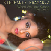 Stephanie Braganza, Song titled, When We Last Kissed Ft Drega