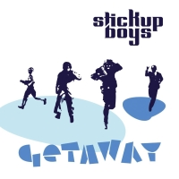 Stickup Boys, Song Single Entitled, Getaway