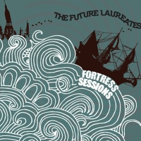 The Future Laureates, CD entitled, Fortress Sessions