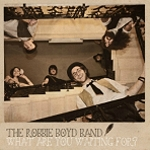 The Robbie Boyd Band, CD titled, What Are You Waiting For