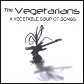 The Vegetarians, CD titled, A Vegetable Soup of Songs