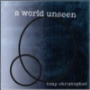 Tony Christopher, CD titled, A World Unseen