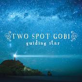 Two Spot Gobi, Song Single Titled, Guiding Star