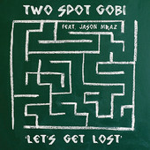 Two Spot Gobi, Song Single titled, Let's Get Lost (Feat. Jason Mraz)