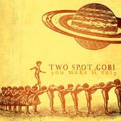 Two Spot Gobi, CD titled, You Make It Easy