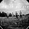 White pilots, CD titled, White Pilots