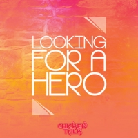 Chicken Talk, CD titled, Looking For A Hero