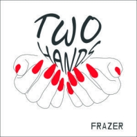 Frazer, CD titled, Two Hands
