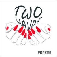 Frazer, CD titled, Two Hands