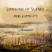 Matzumi, CD titled, Symphony of Silence and Humility