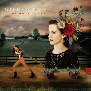 Sierra Hull, CD titled, Weighted Mind