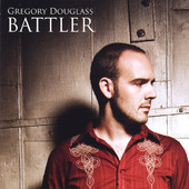Gregory Douglass, CD titled, Battler